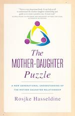 The Mother-Daughter Puzzle: A New Generational Understanding of the Mother-Daughter Relationship