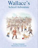 Wallace's School Adventure af James Drummond