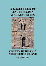 A Gazetteer of Anglo-Saxon & Viking Sites