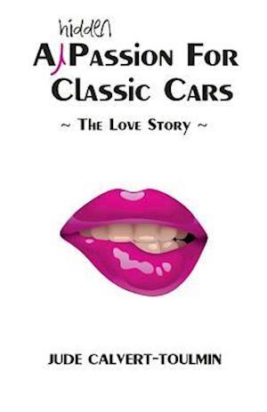 Bog, paperback A Hidden Passion for Classic Cars af Jude Calvert-Toulmin