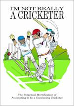 I'm Not Really a Cricketer (Not Really Pastime)