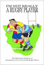 I'm Not Really a Rugby Player (Not Really Pastime)