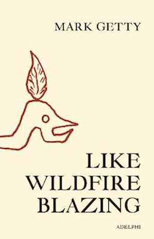 Like Wildfire Blazing