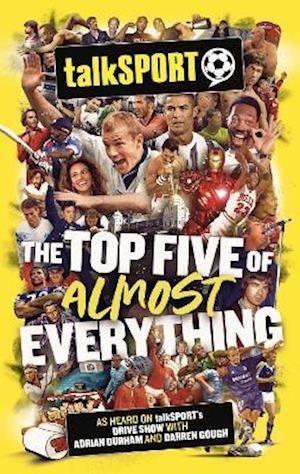 The talkSPORT Top Five of Almost Everything