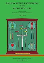 Railway Signal Engineering in the Mechanical Era af L. P. Lewis