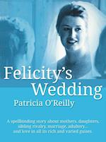 Felicity's Wedding af Patricia O Reilly