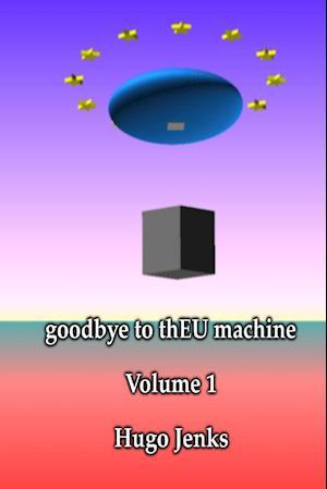 goodbye to thEU machine