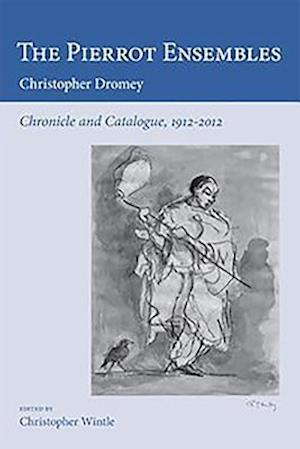 The Pierrot Ensembles - Chronicle and Catalogue, 1912-2012