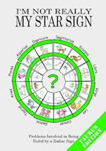 I'm Not Really My Star Sign (Not Really Zodiac Star Sign Series)