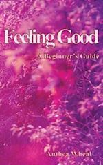 Feeling Good a Beginner's Guide