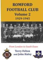 Romford Football Club volume 2, 1929-1945: from London to South Essex