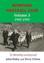 Romford Football Club volume 3, 1945-1959: to Wembley and beyond