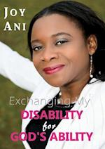 Exchanging My Disability for God's Ability: I Am Free to Be Me af Joy Ani