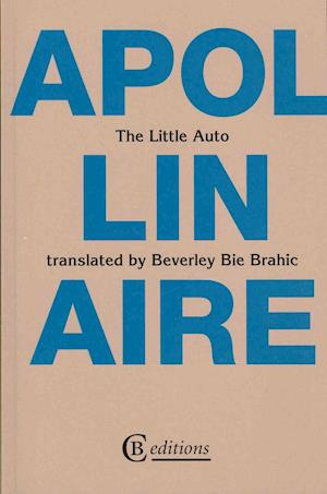 Bog, paperback The Little Auto af Guillaume Apollinaire, Beverley Bie Brahic