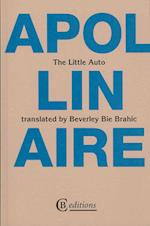 The Little Auto af Guillaume Apollinaire, Beverley Bie Brahic