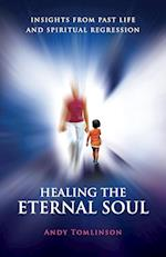 Healing the Eternal Soul - Insights from Past Life and Spiritual Regression
