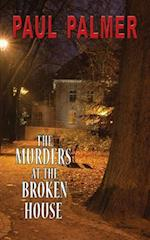 The Murders at the Broken House