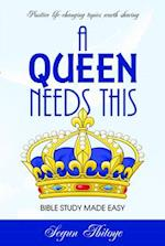 A Queen Needs This - Bible Study Made Easy
