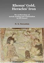 Rhesus' Gold, Heracles' Iron: the archaeology of metals mining and exploitation in NE Greece