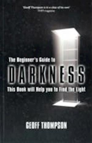 Beginners Guide to Darkness