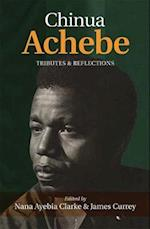 Chinua Achebe: Tributes & Reflections