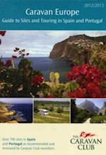 Caravan Europe Guide to Sites and Touring in Spain and Portugal, 2012/2013 (Caravan Europe)
