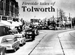 Fireside Tales of Tolworth (Hook Chessington Tolworth and Surbiton Remembered Series)