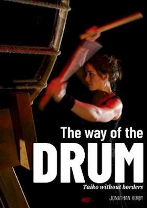 The Way of the Drum - Taiko without Borders