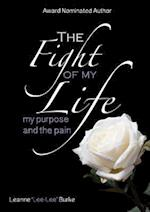The Fight of My Life...My Purpose and the Pain
