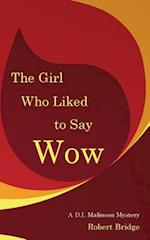 The Girl Who Liked to Say Wow
