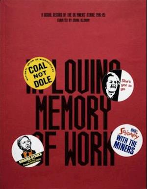 Bog, paperback In Loving Memory of Work: A Visual Record of the UK Miners' Strike 1984-1985 af Craig Oldham