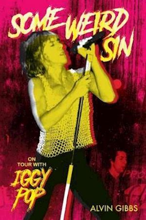 Some Weird Sin: On Tour With Iggy Pop
