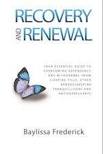 Recovery and Renewal: Your essential guide to overcoming dependency and withdrawal from sleeping pills, other benzodiazepine tranquillisers and antide