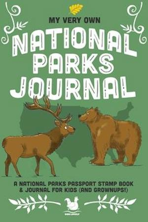 My Very Own National Parks Journal: Outdoor Adventure & Passport Stamp Log For Kids And Grownups