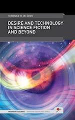 Desire and Technology in Science Fiction and Beyond (TrueHeart Academic Bridging Disciplines)