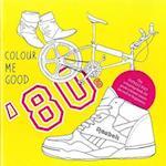 Colour Me Good '80s (Colour Me Good)