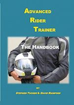 Advanced Rider Trainer : The Handbook for Training the Trainer