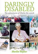 Daringly Disabled af Sheila Taylor