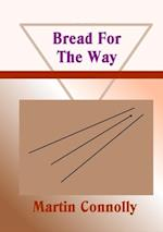 Bread For The Way af Martin Connolly