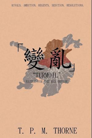 """Turmoil"": Battle for the Han Empire"