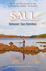 Saul Between Two Eternities