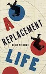 A Replacement Life af Boris Fishman