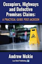 Occupiers, Highways and Defective Premises Claims: A Practical Guide Post-Jackson