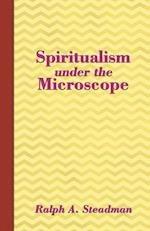 Spiritualism under the Microscope