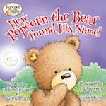 How Popcorn the Bear Found His Name!