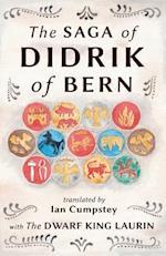 The Saga of Didrik of Bern: with The Dwarf King Laurin
