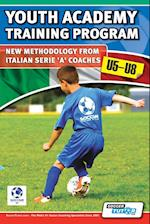 Youth Academy Training Program U5-U8 - New Methodology from Italian Serie 'A' Coaches'