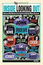 Inside Looking Out: More Rock'n'Roll tales from inside the British music business