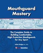 Mouthguard Mastery