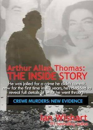 Arthur Allan Thomas: The Inside Story: Crewe Murders: New Evidence
